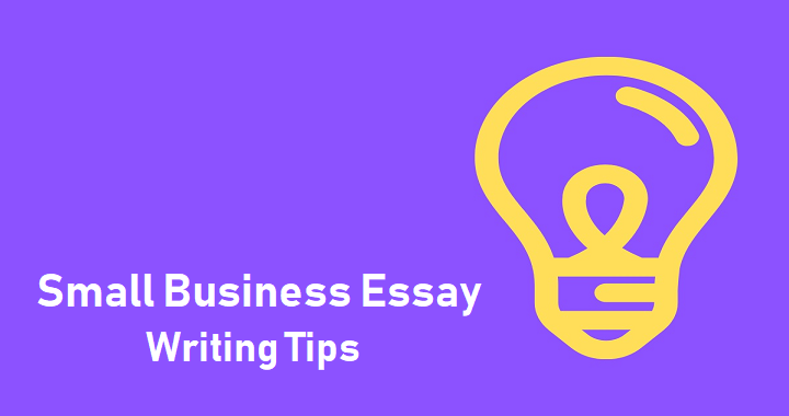Small Business Essay Writing Tips