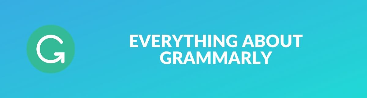 EVERYTHING ABOUT GRAMMARLY