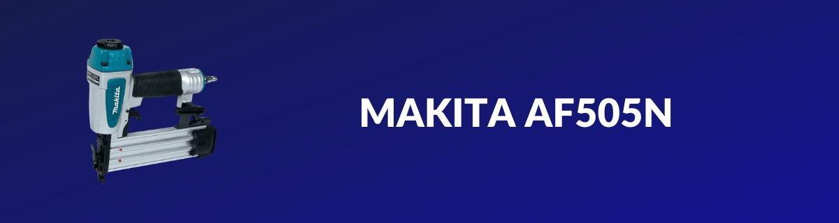 Makita AF505N