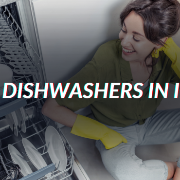 Best Dishwashers In India To Buy Currently! – 2020 List