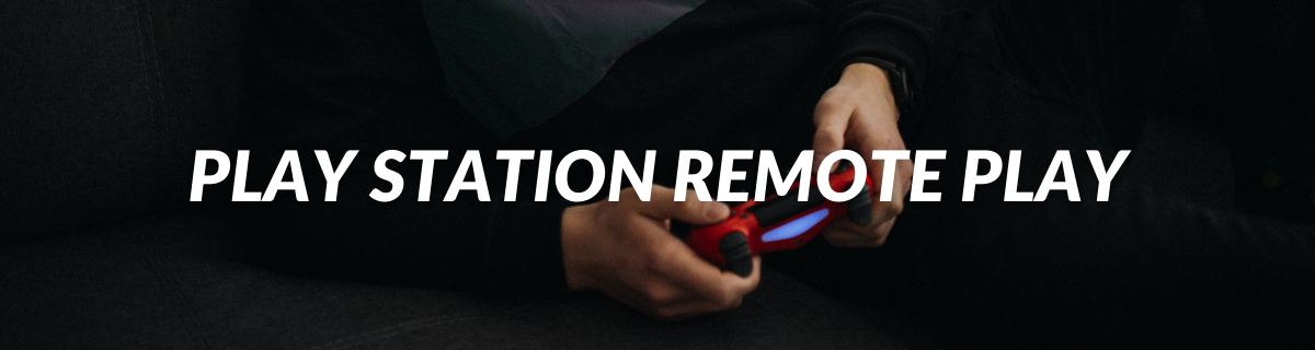 PLAY STATION Remote Play
