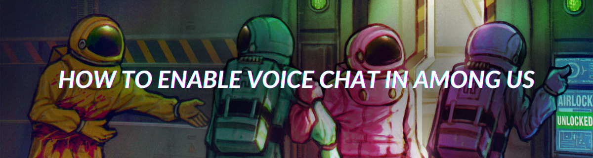 How To Enable Voice Chat In Among Us