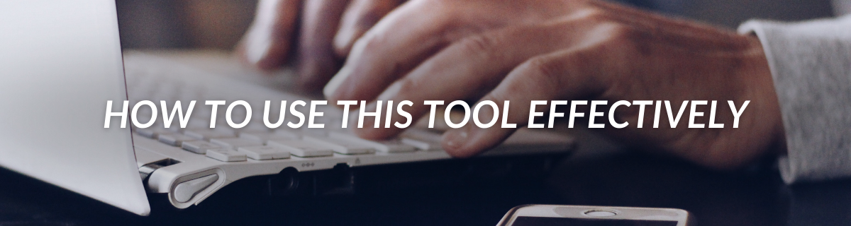 How To Use This Tool Effectively_
