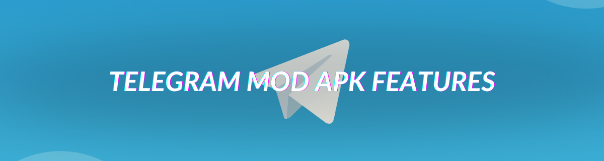 Telegram Mod APK Features