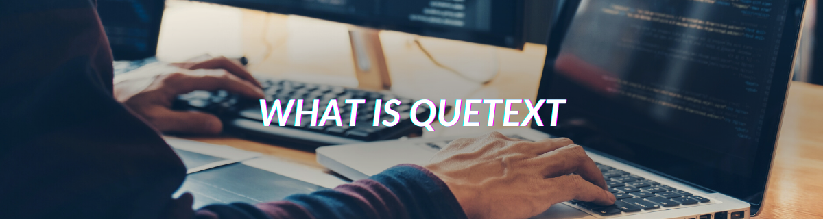What Is Quetext